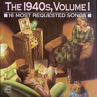 Various  Artists – 16 Most Requested Songs Of The 1940s,   Volume One