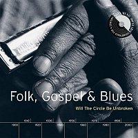 Various Artists.. – Folk, Gospel & Blues: Will The Circle Be Unbroken