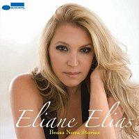 Eliane Elias – Bossa Nova Stories