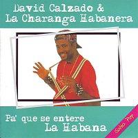 David Calzado y La Charanga Habanera – Pa' que se entere La Habana
