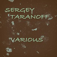 Sergey Taranoff – Various