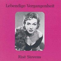 Rise Stevens – Lebendige Vergangenheit - Rise Stevens
