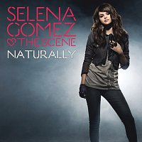 Selena Gomez & The Scene – Naturally [Radio Edit]