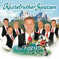 Kastelruther Spatzen – Kastelruther Spatzen / Ein Kreuz und eine Rose