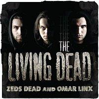 Zeds Dead, Omar LinX – The Living Dead EP