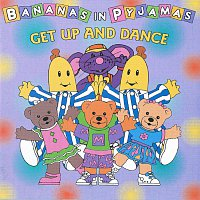 Bananas In Pyjamas – Get Up And Dance