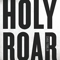 Chris Tomlin – Holy Roar