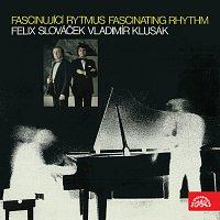 Felix Slováček, Vladimír Klusák – Fascinující rytmus