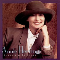 Annie Herring – There's A Stirring