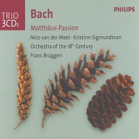 Orchestra Of The 18th Century, Frans Bruggen – J.S. Bach: St. Matthew Passion [3 CDs]