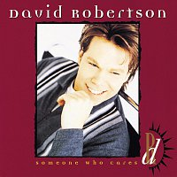 David Robertson – Someone Who Cares
