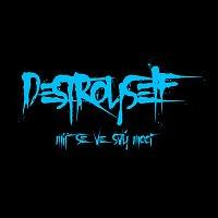 Destroyself – Mít se ve svý moci