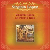 Virginia López – Virginia en Puerto Rico