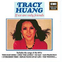 Tracy Huang – If We Are Only Friends