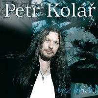 Petr Kolář – Bez kridel