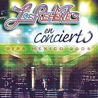 Los Rehenes – En Concierto [Gira México 2005]