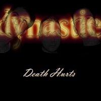 Dynastie – Death Hurts