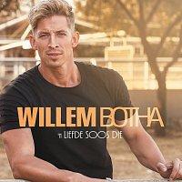 Willem Botha – 'n Liefde Soos Die
