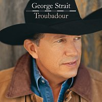George Strait – Troubadour