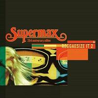 Supermax – Reggaesize It