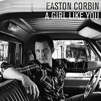 Easton Corbin – A Girl Like You
