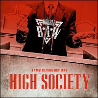 Double Raw – High Society - Single