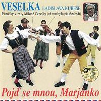 Veselka Ladislava Kubeše – Pojď se mnou, Marjánko