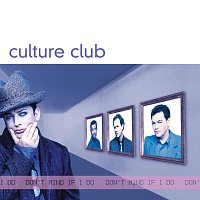 Culture Club – Don't Mind If I Do