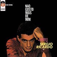 Sérgio Ricardo – Nao Gosto Mais De Mim: A Bossa Romantica De Sergio Ricardo