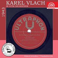 Karel Vlach se svým orchestrem – Historie psaná šelakem - Růžová krinolína / Troubadour-fox