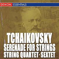 Různí interpreti – Tchaikovsky: String Quartet, Op. 2 - Sextet for Strings, Op. 70 - Serenade for Strings, Op. 48