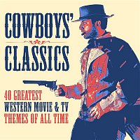 Various  Artists – Cowboys' Classics: 40 Greatest Western Movie & TV Themes of All Time