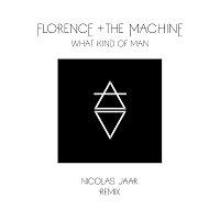 What Kind Of Man [Nicolas Jaar Remix]