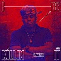 T-Wayne – Killin It