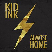 Kid Ink – Almost Home