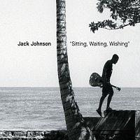 Jack Johnson – Sitting, Waiting, Wishing [Int'l Comm Single]