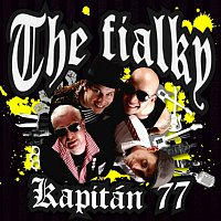 The Fialky – Kapitán 77