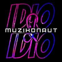 IDIO&IDIO – MUZIKONAUT