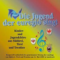 Kinder, Jugendchore aus Sudtirol, Tirol, Trentino – Die Jugend der Euregio singt