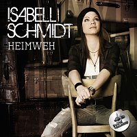 Isabell Schmidt – Heimweh