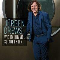Jurgen Drews – Wie im Himmel so auf Erden