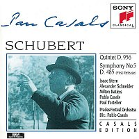 Isaac Stern, Pablo Casals, Milton Katims, Alexander Schneider, Paul Tortelier – Schubert: Quintet in C major, D. 956; Symphony No. 5 in B-flat Major, D. 485