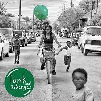 Tank And The Bangas – Green Balloon