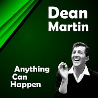Dean Martin – Anything Can Happen