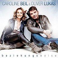 Caroline Beil, Oliver Lukas – Beziehungsweise