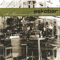 Eskobar – A Thousand Last Chances
