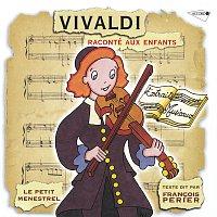Francois Perier, Gaetan Jor, Jacques Fayet, Martin Gester, Le Parlement De Musique – Le Petit Ménestrel: Vivaldi raconté aux enfants