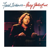 Rory Gallagher – Fresh Evidence [Remastered 2017]