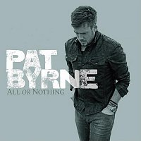 Pat Byrne – All Or Nothing