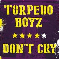 Torpedo Boyz – Don't Cry